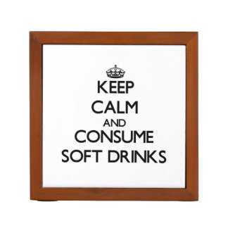Keep calm and consume Soft Drinks Desk Organisers