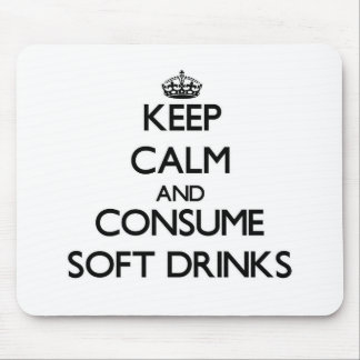 Keep calm and consume Soft Drinks Mousepad