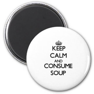 Keep calm and consume Soup 6 Cm Round Magnet