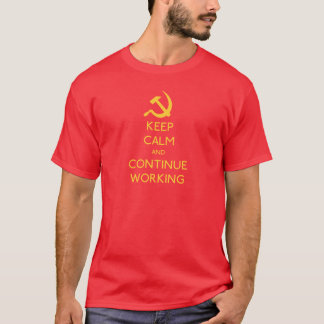Keep Calm and continue Working T-Shirt