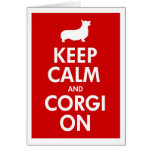 Keep Calm and Corgi On Pembroke Greeting Card
