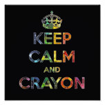 Keep Calm and Crayon draw drawing kid kids funny c Posters