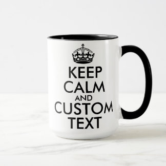 Keep Calm and Create Your Own Make Add Text Here Mug
