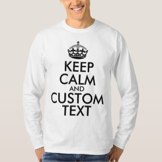 Keep Calm and Create Your Own T-Shirt