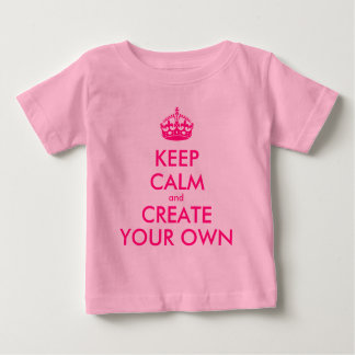 Keep calm and create your own - Pink Baby T-Shirt