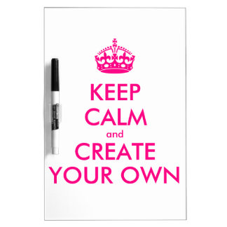 Keep calm and create your own - Pink Dry Erase Board