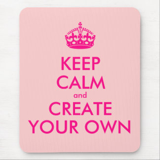 Keep calm and create your own - Pink Mouse Mat