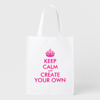 Keep calm and create your own - Pink Reusable Grocery Bag