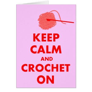 Keep Calm and Crochet On Gifts Card