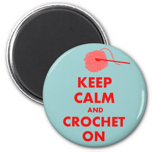 Keep Calm and Crochet On Gifts Fridge Magnets