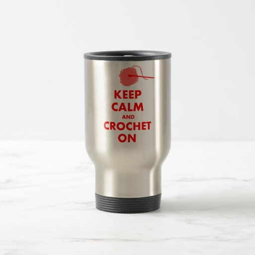Keep Calm and Crochet On Gifts Coffee Mug