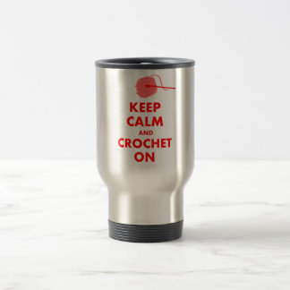 Keep Calm and Crochet On Gifts Stainless Steel Travel Mug