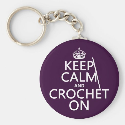 Keep Calm and Crochet On Key Chain
