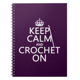 Keep Calm and Crochet On Notebook