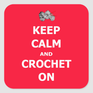 Keep calm and crochet on square sticker