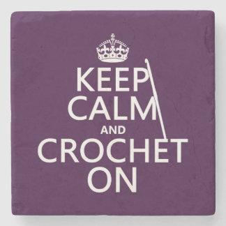 Keep Calm and Crochet On Stone Coaster