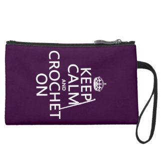 Keep Calm and Crochet On Suede Wristlet