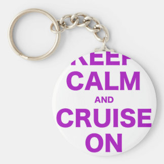 Keep Calm and Cruise On Keychains