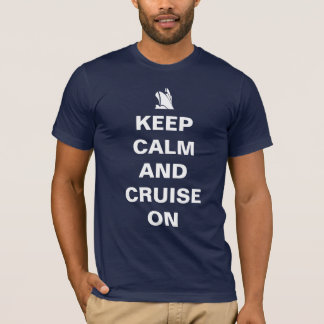 Keep calm and cruise on T-Shirt