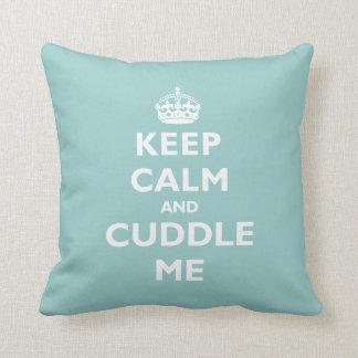 Keep Calm and Cuddle Me Cushion
