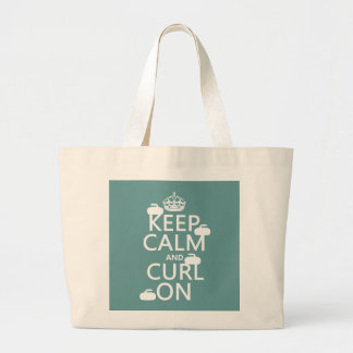 Keep Calm and Curl On (any color) Large Tote Bag