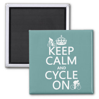 Keep Calm and Cycle On (in any color) Magnet