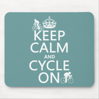 Keep Calm and Cycle On (in any color) Mouse Mat