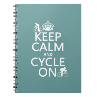 Keep Calm and Cycle On (in any color) Notebooks