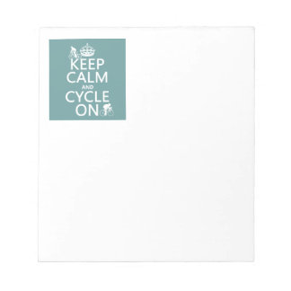 Keep Calm and Cycle On (in any color) Notepad
