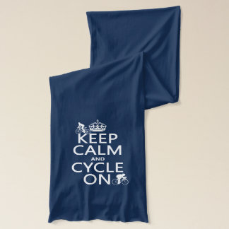 Keep Calm and Cycle On (in any color) Scarf