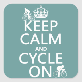 Keep Calm and Cycle On (in any color) Square Sticker