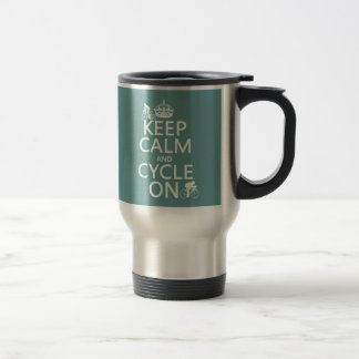Keep Calm and Cycle On (in any color) Travel Mug