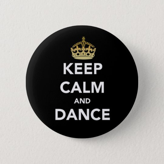Keep calm and dance 6 cm round badge