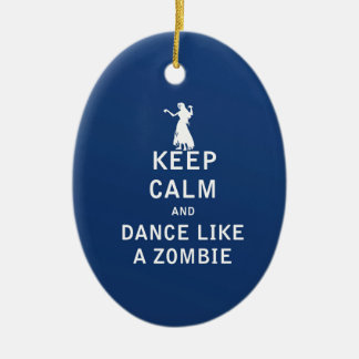 Keep Calm and Dance Like a Zombie Christmas Ornament