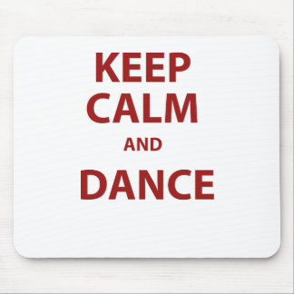 Keep Calm and Dance Mouse Pads