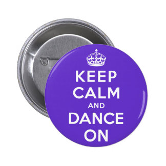 Keep Calm and Dance On 6 Cm Round Badge