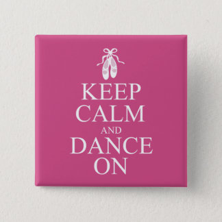Keep Calm and Dance On Ballerina Shoes Pink 15 Cm Square Badge
