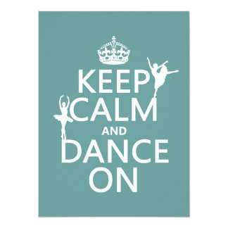 Keep Calm and Dance On (ballet) (all colors) 14 Cm X 19 Cm Invitation Card