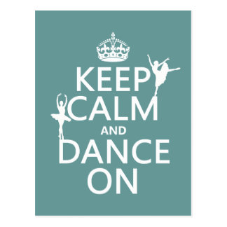 Keep Calm and Dance On (ballet) (all colors) Postcards