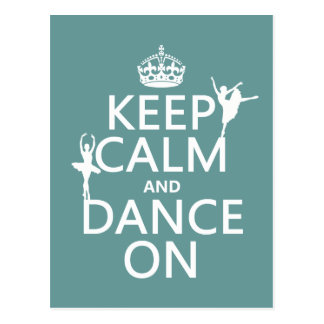Keep Calm and Dance On (ballet) (all colors) Postcard