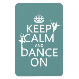 Keep Calm and Dance On (ballet) (all colors) Rectangular Photo Magnet