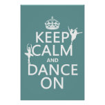 Keep Calm and Dance On (ballet) (all colours) Posters