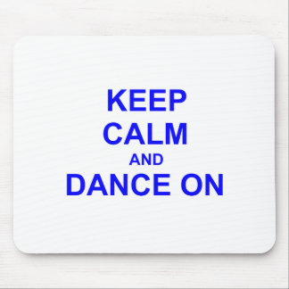 Keep Calm and Dance On black gray blue Mouse Pad