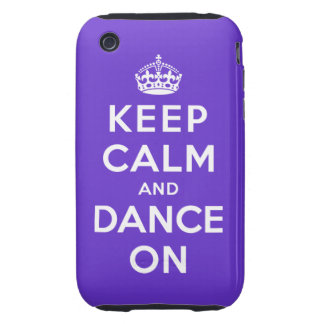 Keep Calm and Dance On iPhone 3 Tough Covers