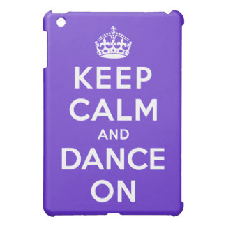 Keep Calm and Dance On Cover For The iPad Mini