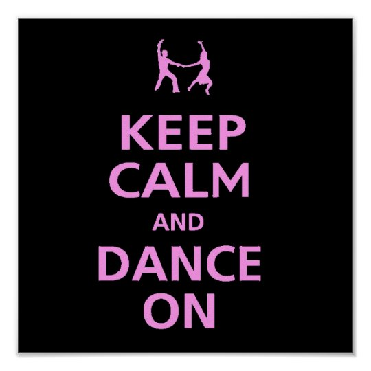 Keep calm and Dance on dancing music couple cool Poster