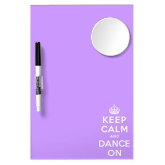 Keep Calm and Dance On Dry Erase Board With Mirror