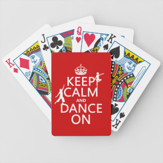 Keep Calm and Dance On (in all colors) Bicycle Playing Cards