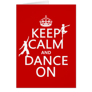 Keep Calm and Dance On (in all colors) Greeting Card