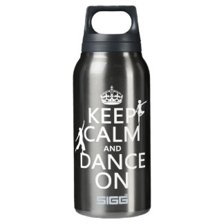 Keep Calm and Dance On (in all colors) Insulated Water Bottle
